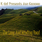 K-tel Presents Ace Cannon - The Long And Winding Road by Ace Cannon