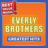 Everly Brothers - Greatest Hits (Best Value Music) von The Everly Brothers