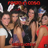 Festa In Casa by Extra Latino