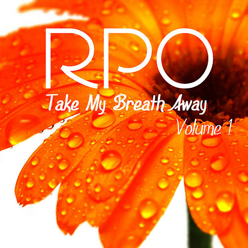 Rpo - Take My Breath Away - Vol 1 by Royal Philharmonic Orchestra
