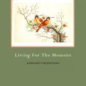 Living For The Moment von Adriano Celentano