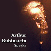 Speaks by Arthur Rubinstein