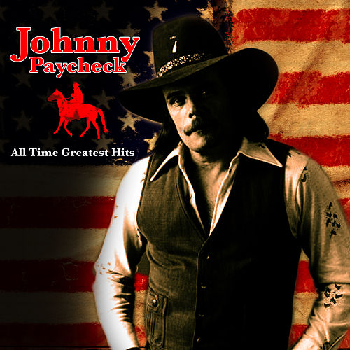 All Time Greatest Hits by Johnny Paycheck