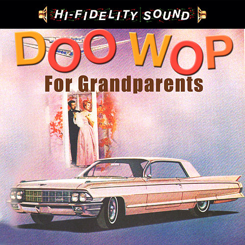 Doo Wop For Grandparents by Various Artists