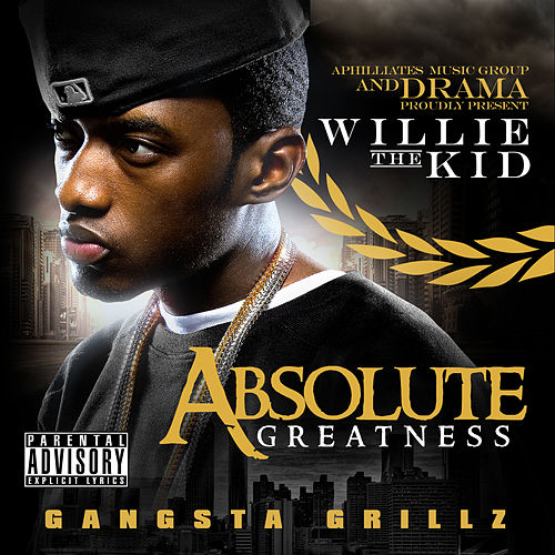 Absolute Greatness by Willie The Kid