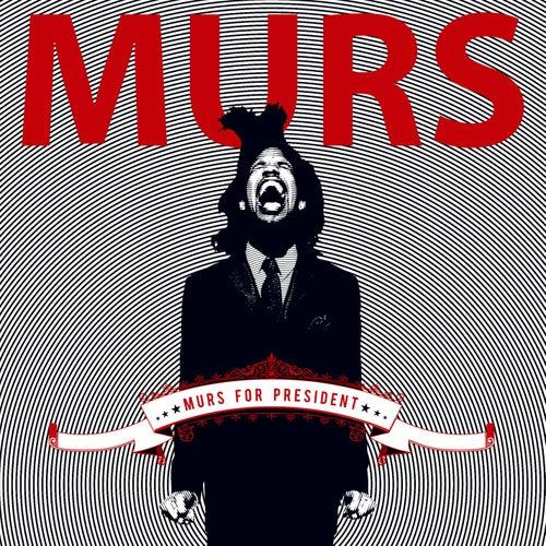 Murs For President by Murs
