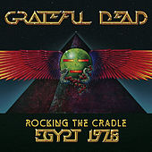Rocking The Cradle - Egypt 1978 by Grateful Dead