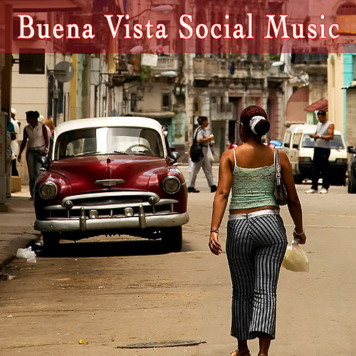 Buena Vista Social Music by Various Artists