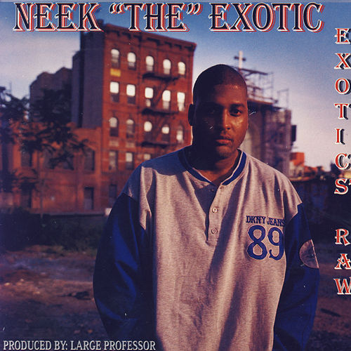 Exotics Raw by Neek The Exotic