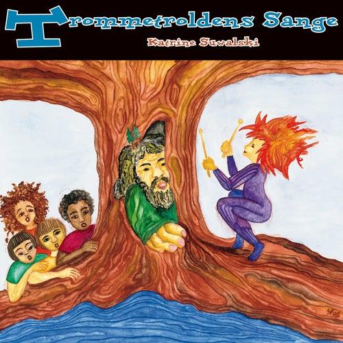 Trommetroldens Sange by Katrine Suwalski