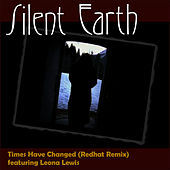 Times Have Changed (Redhat Remix) by Silent Earth