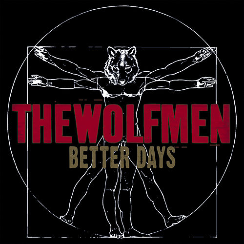 Better Days by The Wolfmen