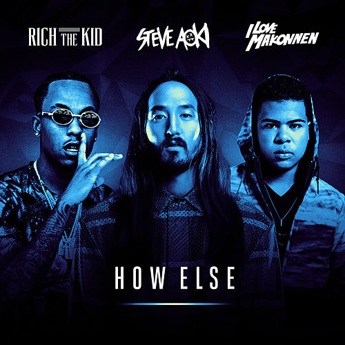 How Else by Steve Aoki