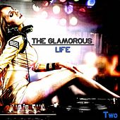 The Glamorous Life, Two - Glamorous House by Various Artists