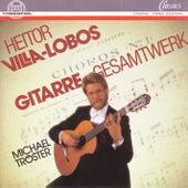 Heitor Villa-Lobos: Das Gesamtwerk für Gitarre solo by Michael Tröster
