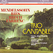 Mendelssohn, Ries, Bruch, Farrenc by Trio Cantabile