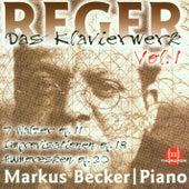 Max Reger: Das Klavierwerk Vol. 1 by Markus Becker