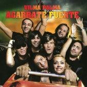Agarrate Fuerte by Vilma Palma E Vampiros