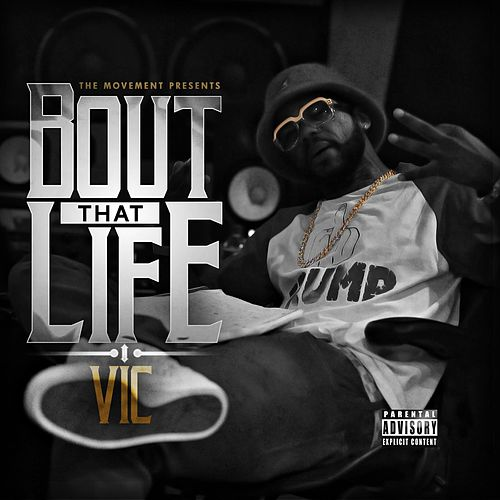 'Bout That Life by V.I.C.