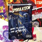 Nine to Fives & Afterlives by Spekulation