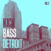 Kick Bass Detroit, Vol. 2 by Various Artists