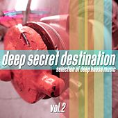 Deep Secret Destination, Vol. 2 by Various Artists