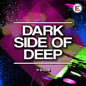 Dark Side of Deep, Vol. 6 by Various Artists