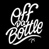 Off da Bottle - Single by Big Dope P