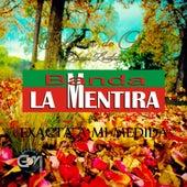 Exacta A Mi Medida by Banda La Mentira