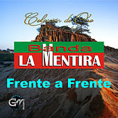 Frente a Frente by Banda La Mentira
