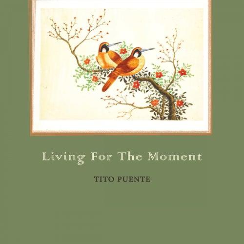 Living For The Moment von Tito Puente