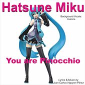 You Are Pinocchio by Hatsune Miku