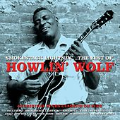 Smokestack Lightnin'... The Best Of von Howlin' Wolf
