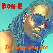 The Way You Are by Don-E