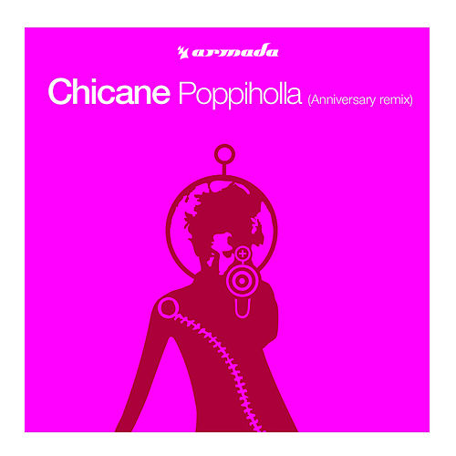 Poppiholla (Anniversary Remix) by Chicane