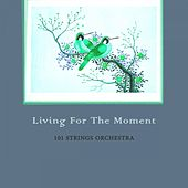 Living For The Moment von 101 Strings Orchestra