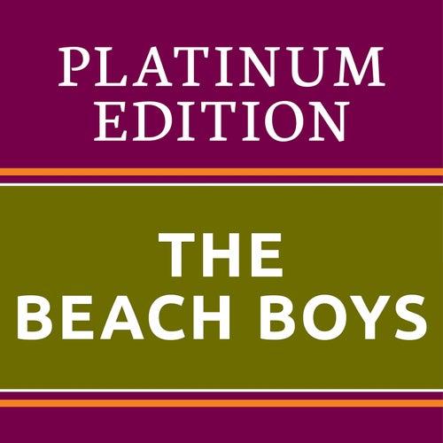 The Beach Boys - Platinum Edition (The Greatest Hits Ever!) von The Beach Boys
