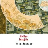 Hidden Insights von Yves Montand