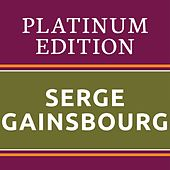 Serge Gainsbourg - Platinum Edition (The Greatest Hits Ever!) von Serge Gainsbourg