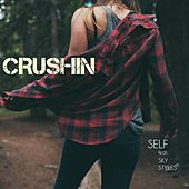 Crushin (feat. Sky Styles) by Self