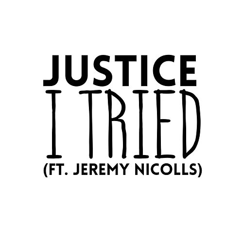 I Tried (feat. Jeremy Nicolls) by Justice