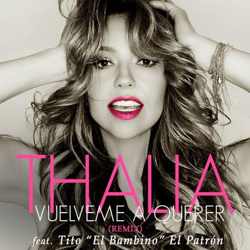 Vuélveme a Querer (Remix) by Thalía