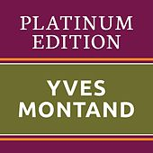 Yves Montand - Platinum Edition (The Greatest Hits Ever!) von Yves Montand