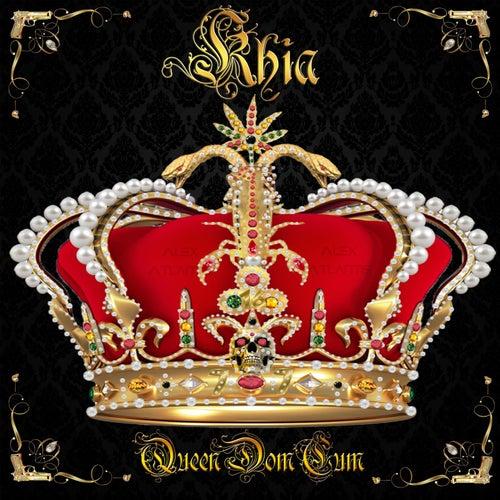 QueenDomCum by Khia