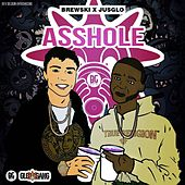 Asshole (feat. JusGlo) by Brewski