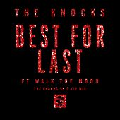Best For Last (feat. Walk The Moon) [The Knocks 55.5 VIP Mix] by The Knocks