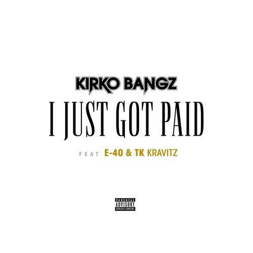 Got Paid (feat. E-40 & TK Kravitz) by Kirko Bangz
