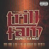 Trill Entertainment Presents: Trill Fam - Respect Is A Must by Trill Fam