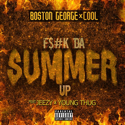F$#k da Summer Up (feat. Jeezy & Young Thug) - Single by Cool