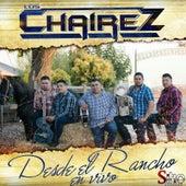 Desde el Rancho (En Vivo) by Los Chairez